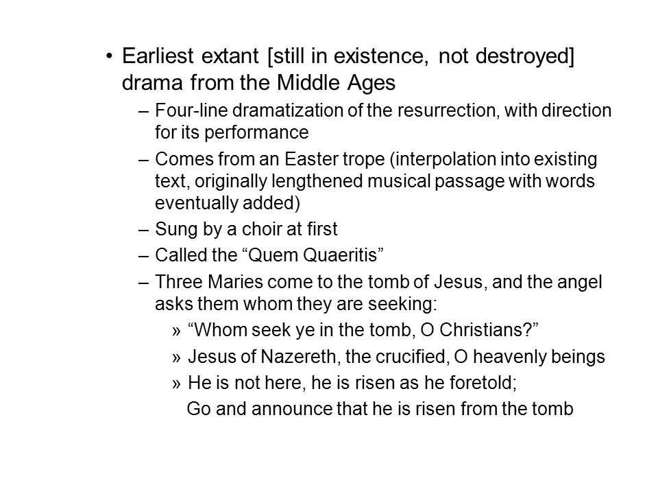 Earliest extant [still in existence, not destroyed] drama from the Middle Ages